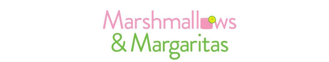 Marshmallows and Margaritas